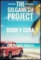 Book cover: The Gilgamesh Project Book V Cuba