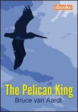 the-pelican-king-bruce-aardt
