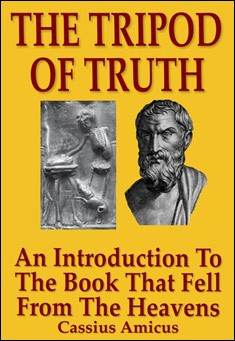 The Tripod of Truth by Cassius Amicus