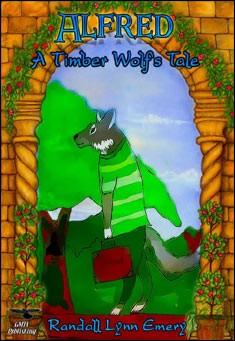 Alfred A Timber Wolf's Tale By Randall Lynn Emery