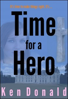 Time for a Hero By Ken Donald