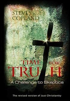 Time for Truth: A Challenge to Skeptics - Steve Copland
