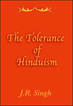 The Tolerance of Hinduism by J. R. Singh
