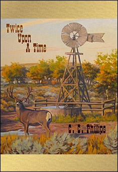 Twice Upon A Time by C. C. Phillips
