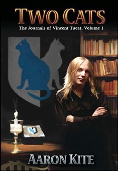 Two Cats: The Journals of Vincent Tucat, Volume1 by Aaron Kite