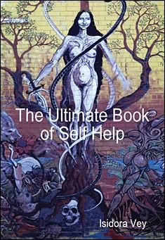 The Ultimate Book of Self Help. By Isidora Vey
