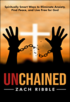 unchained-spiritually-smart-ways-to-eliminate-anxiety-find-peace-and-live-free-for-god