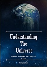 understanding-the-universe-quarks-leptons-big-bang