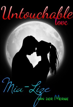 Book cover: Untouchable Love, By Mia-Lize van der Merwe