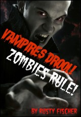 vampires-drool-zombies-rule-fischer