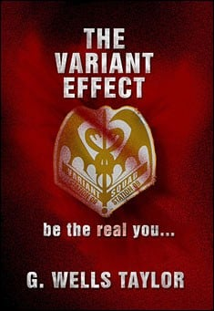 The Variant Effect, Part 1 by G. Wells Taylor