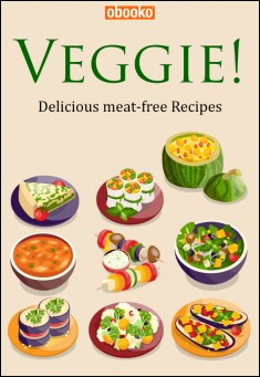 Book Cover: Veggie! Vegetarian Recipes