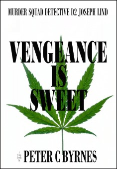 Vengeance is Sweet By Peter C Byrnes