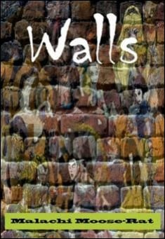 Book cover: Walls. By Malachi Moose-Rat