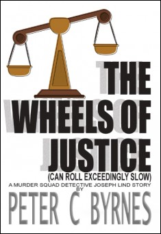 Book cover: The Wheels of Justice (Can Roll Exceedingly Slow)