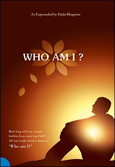 Who am I? As expounded by Dada Bhagwan