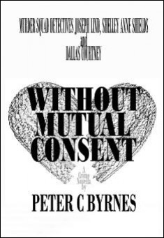 Without Mutual Consent. By Peter C Byrnes.