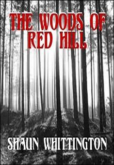 The Woods of Red Hill by Shaun Whittington