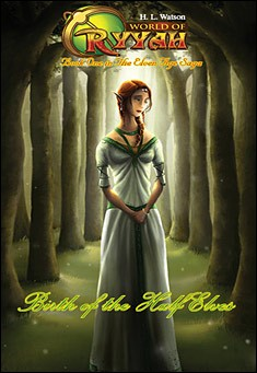 World of Ryyah: Birth of the Half Elves by H. L. Watson