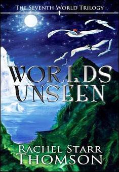 Worlds Unseen by Rachel Starr Thomson