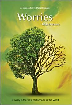 Worries. By Dada Bhagwan