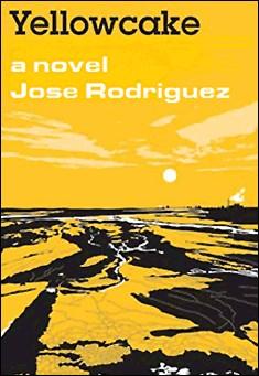 Yellowcake by Jose Rodriguez