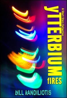 Ytterbium Fires. By Bill Kandiliotis