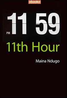 11th Hour by Maina Ndugo