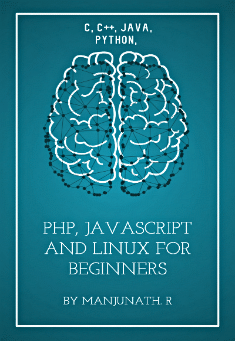 A beginner's guide: understanding C, C + + & Java for dummies - Manjunath.R