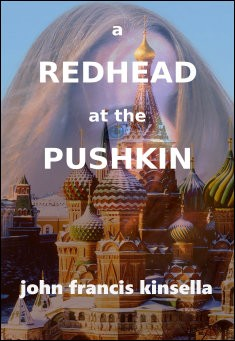 A Redhead at the Pushkin. By John Francis Kinsella