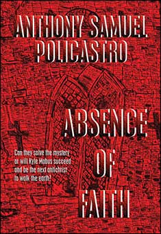 Absence of Faith by Anthony Samuel Policastro