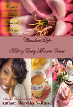 Abundant Life: Making Every Moment Count by Sheresha N. Russell