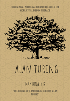 Alan Turing: Rescued the World but Still Died In Disgrace