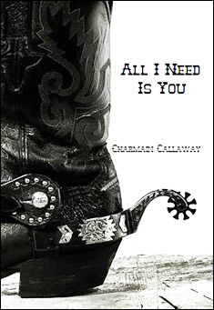 All I Need is You. By Charmain Callaway