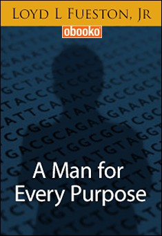 A Man for Every Purpose by Loyd Fueston, Jr