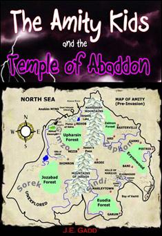 The Amity Kids and the Temple of Abaddon. By J.E. Gadd