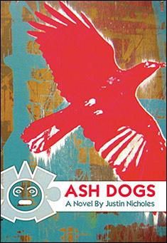Ash Dogs by Justin Nicholes