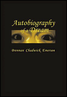 Autobiography of a Dream by Brennan Chadwick Emerson
