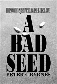A Bad Seed. By Peter C Byrnes