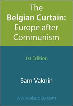 The Belgian Curtain: Europe after Communism by Sam Vaknin