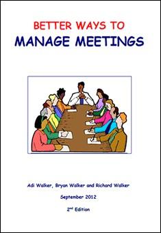Better Ways to Manage Meetings Adi Walker, Bryan Walker and Richard Walker