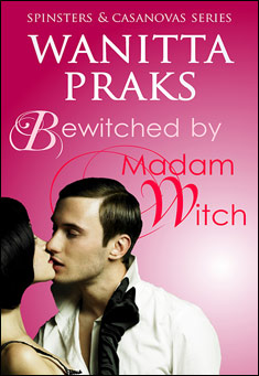 Bewitched by Madam Witch - Wanitta Praks