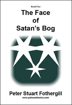 The Face of Satan's Bog by Peter Stuart Fothergill