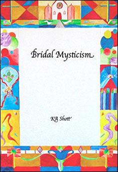 Bridal Mysticism by K A Shott