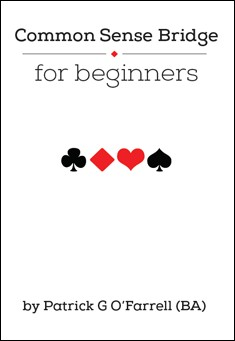 Common sense bridge for beginners. By Paddy O'Farrell