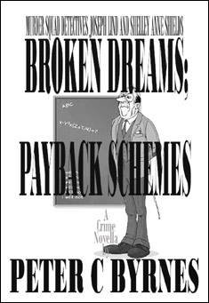 Broken Dreams; Payback Schemes. By Peter C Byrnes