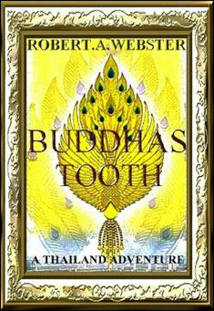 Buddha's Tooth by Robert A. Webster