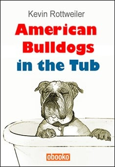 American Bulldogs in the Tub by Kevin Rottweiler