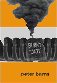 Burnt Toast by Peter Barns - Poetry book