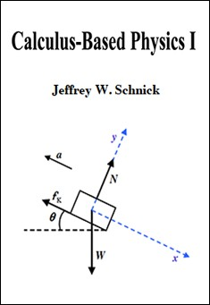 Calculus-Based Physics 1 by Jeffrey W. Schnick
